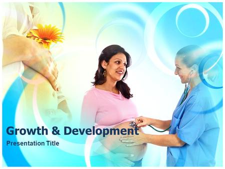 Growth & Development Presentation Title. A New Life A new life begins when an egg & a sperm come together. The fertilized egg, zygote, starts moving down.
