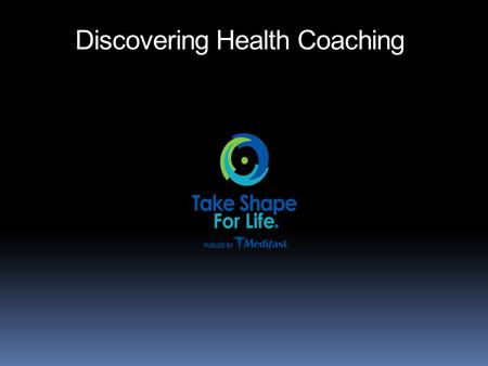 Discovering Health Coaching. What Do You Want?  What matters to you?  Are you happy? Are you fulfilled?  When's the last time your boss asked you what.