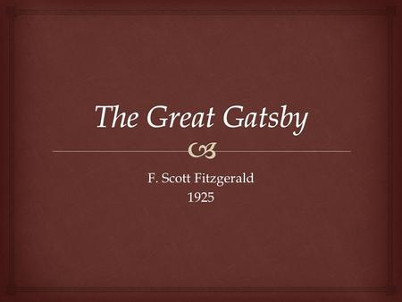 The Great Gatsby F. Scott Fitzgerald 1925.