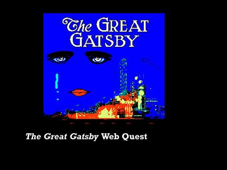 The Great Gatsby Web Quest