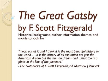 an analysis of the themes in the great gatsby by scott fitzgerald In the great gatsby analysis, related quotes, theme tracking the theme of the roaring twenties in the great gatsby from litcharts scott fitzgerald coined.
