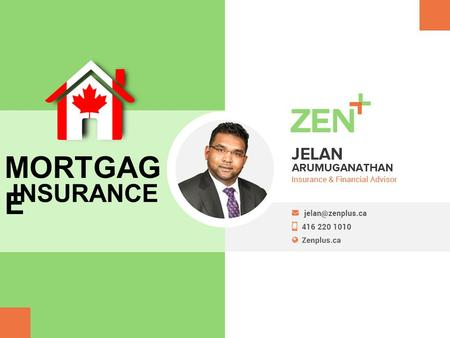 MORTGAG E INSURANCE. WHAT IS MORTGAGE INSURANCE ? Also known as mortgage guarantee and home- loan insurance It is an insurance policy which compensates.