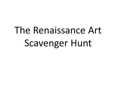 The Renaissance Art Scavenger Hunt