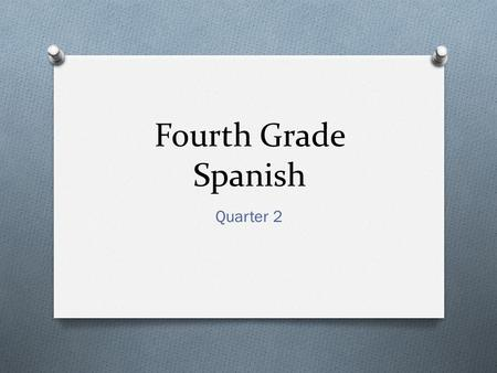 "Fourth Grade Spanish Quarter 2. Which vowel in Spanish says… OHH... Like in the word ""open"" O."