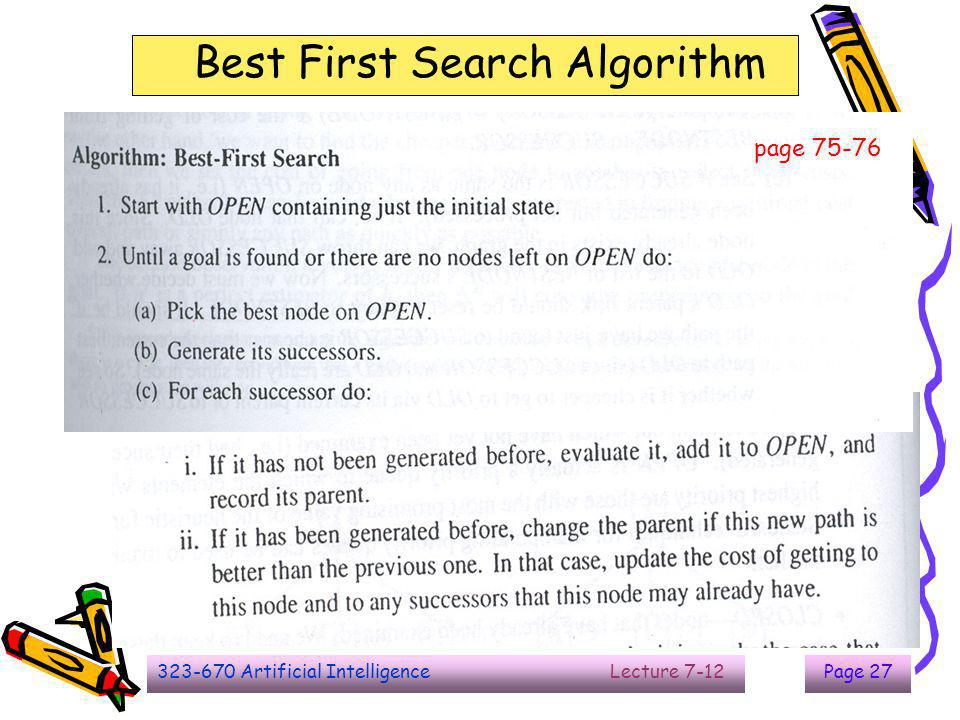 323-670 Artificial Intelligence Lecture 7-12Page 28 A* algorithm  h' : count the nodes that we step down the path, 1 level down = 1 point, except the root node.