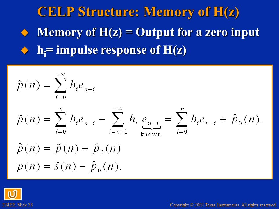 Copyright © 2003 Texas Instruments. All rights reserved. ESIEE, Slide 39 CELP Coder: Memory of H(z)
