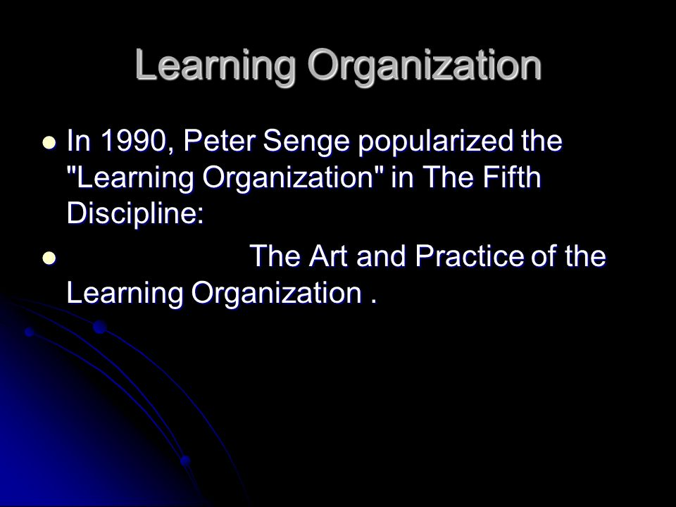 The five disciplines are: The five disciplines are: 1.System Thinking - It allows one to look at the events in an organization and see a 1.System Thinking - It allows one to look at the events in an organization and see a pattern of complex relationships.