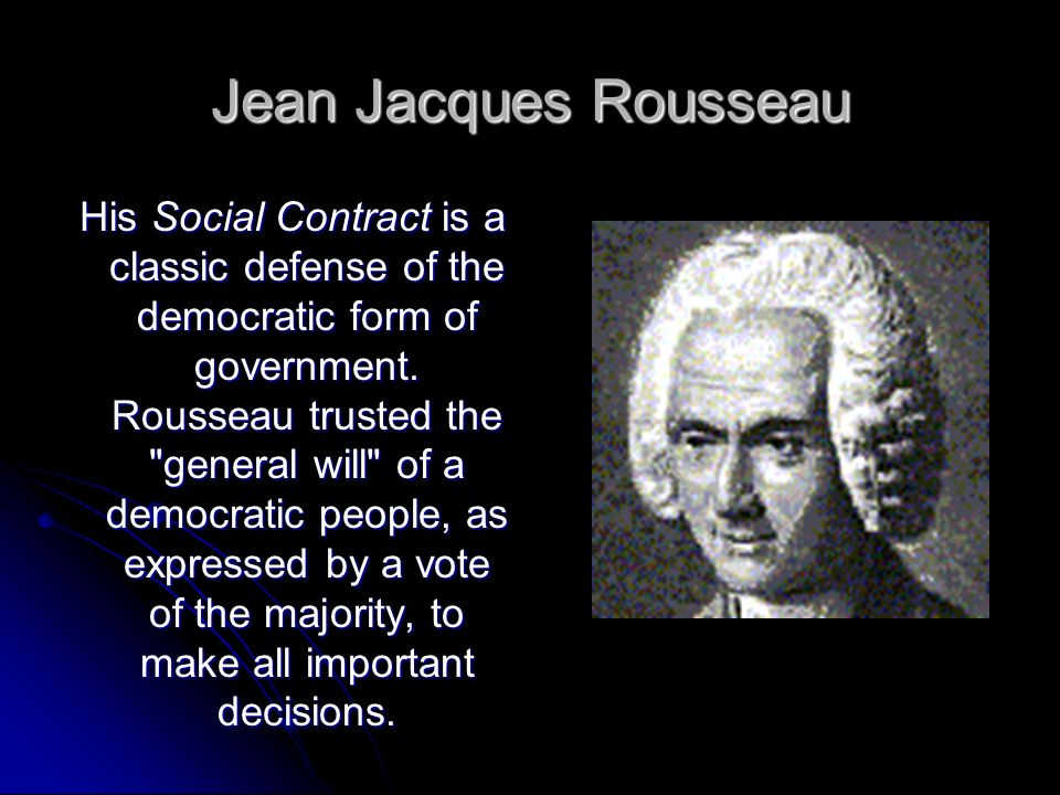 Jean Jacques Rousseau Rousseau s unconventional views antagonized French and Swiss authorities and alienated many of his friends, and in 1762 he fled first to Prussia and then to England.