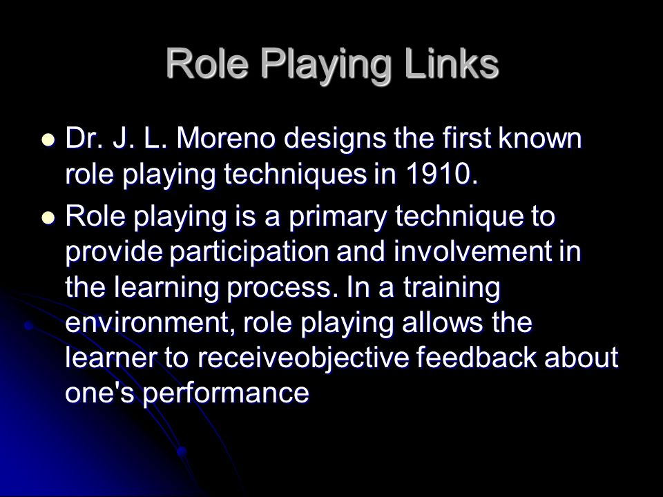 Role playing techniques can be used to Role playing techniques can be used to diagnose interactive skills, to provide models and practice, and to motivate individuals to pay more.