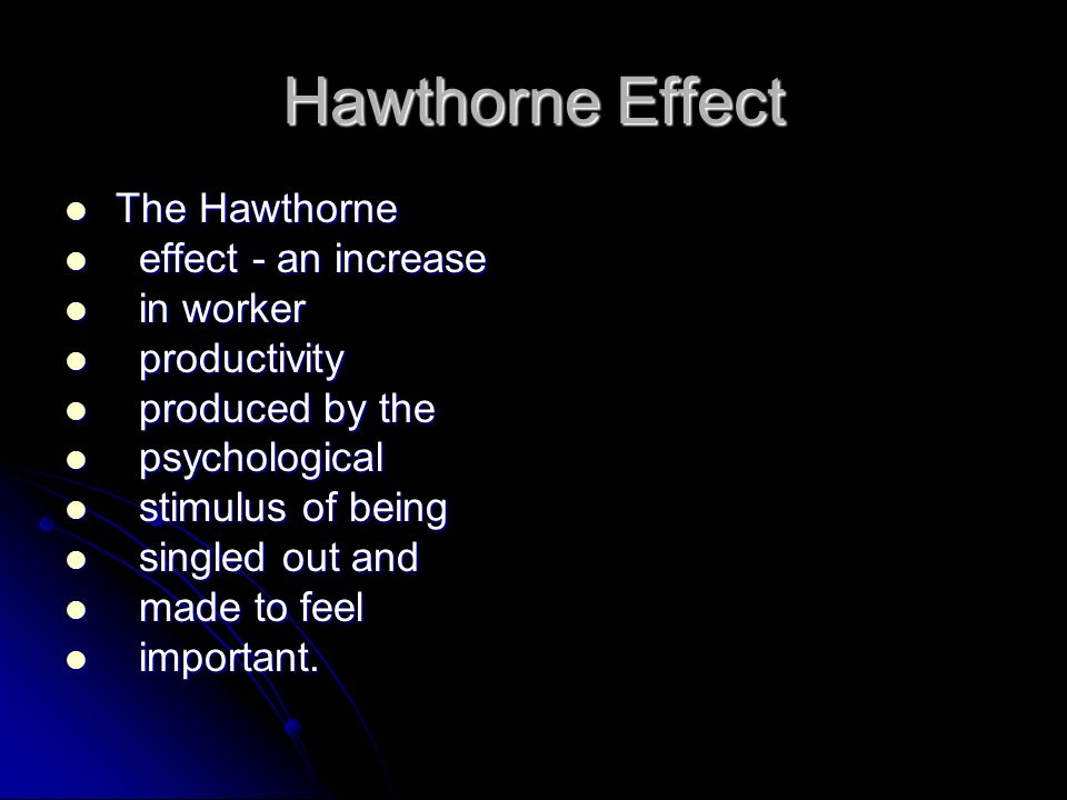 Individual behaviors may be altered because they know they are being studied was Individual behaviors may be altered because they know they are being studied was demonstrated in a research project (1927 - 1932) of the Hawthorne Plant of the demonstrated in a research project (1927 - 1932) of the Hawthorne Plant of the Western Electric Company in Cicero, Illinois.