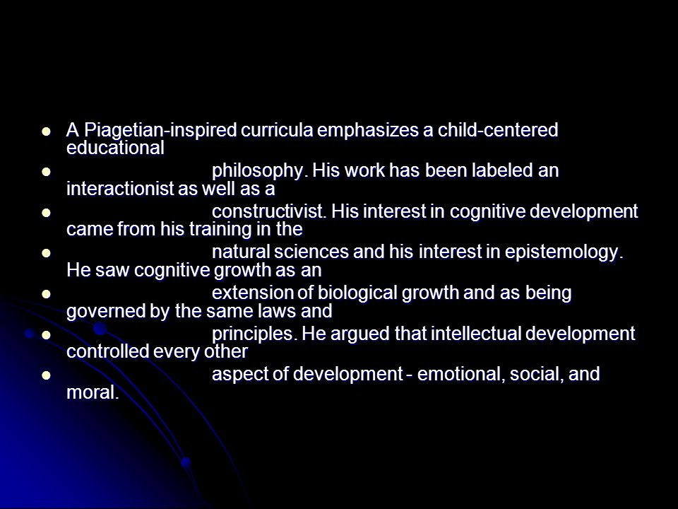 Piaget may be best known for his stages of cognitive development.