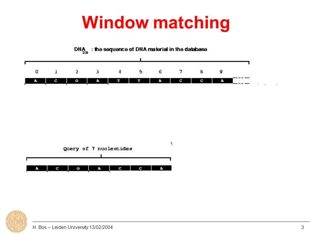 Window matching H. Bos – Leiden University 13/02/20044