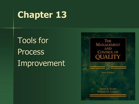 1 Chapter 13 Tools for ProcessImprovement. 2 The Deming Cycle Plan DoStudy Act.