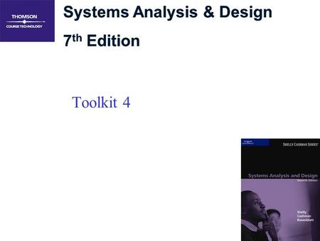 Systems Analysis & Design 7 th Edition Systems Analysis & Design 7 th Edition Toolkit 4.
