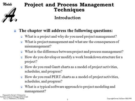 Copyright Irwin/McGraw-Hill 1998 1 Project and Process Management Techniques Prepared by Kevin C. Dittman for Systems Analysis & Design Methods 4ed by.