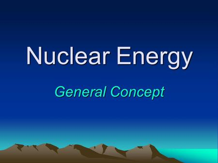 Nuclear Energy General Concept. In 2001, total US generation of electricity was 3,777 billion kilowatt-hours.