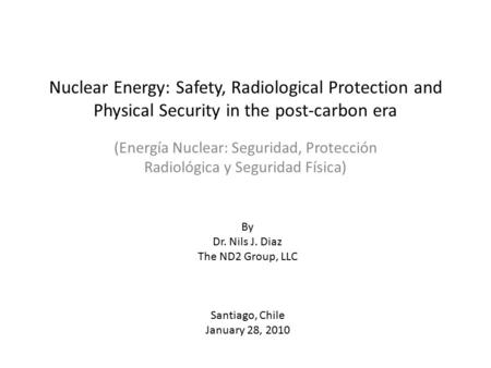 Nuclear Energy: Safety, Radiological Protection and Physical Security in the post-carbon era (Energía Nuclear: Seguridad, Protección Radiológica y Seguridad.