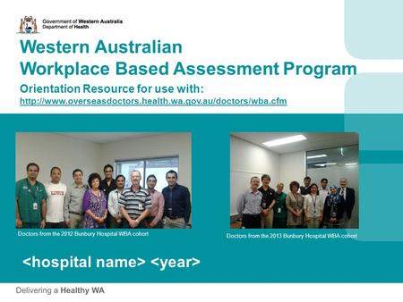 Western Australian Workplace Based Assessment Program Orientation Resource for use with:  Doctors.