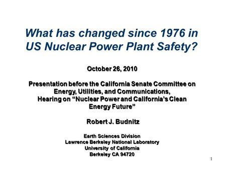 "1 October 26, 2010 Presentation before the California Senate Committee on Energy, Utilities, and Communications, Hearing on ""Nuclear Power and California's."