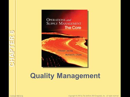 McGraw-Hill/Irwin Copyright © 2008 by The McGraw-Hill Companies, Inc. All rights reserved. Quality Management CHAPTER 6.