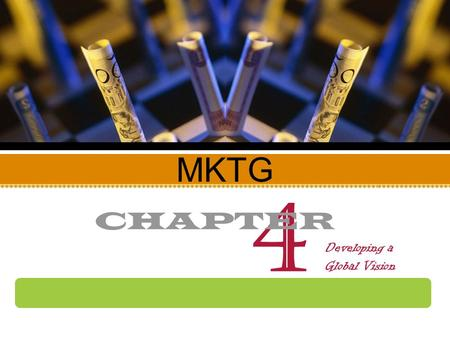 4 MKTG CHAPTER Developing a Global Vision