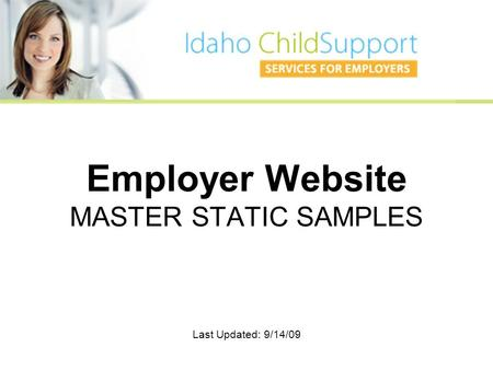 Employer Website MASTER STATIC SAMPLES Last Updated: 9/14/09.
