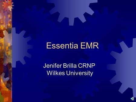 Essentia EMR Jenifer Brilla CRNP Wilkes University.