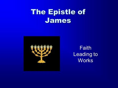 The Epistle of James Faith Leading to Works. James ( Iakwboj ) James the brother of John and son of Zebedee (Matthew 10:2). James the son of Alphaeus.