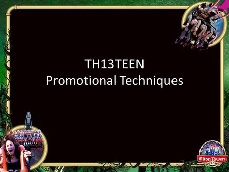 TH13TEEN Promotional Techniques