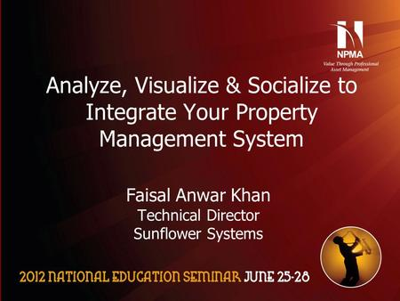 Please use the following two slides as a template for your presentation at NES. Analyze, Visualize & Socialize to Integrate Your Property Management System.