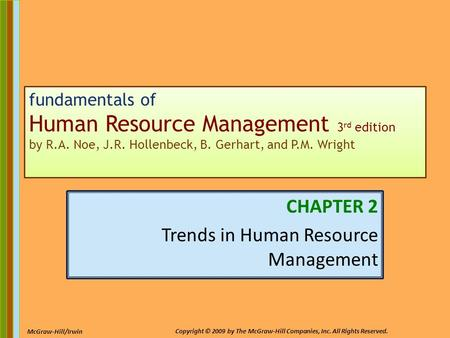 2-1 McGraw-Hill/Irwin Copyright © 2009 by The McGraw-Hill Companies, Inc. All Rights Reserved. fundamentals of Human Resource Management 3 rd edition by.