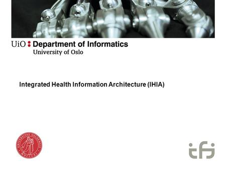 Integrated Health Information Architecture (IHIA).