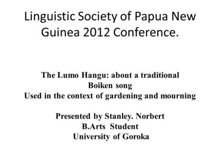 Linguistic Society of Papua New Guinea 2012 Conference.