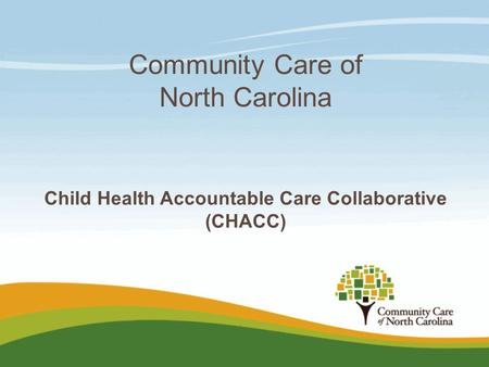 Community Care of North Carolina Child Health Accountable Care Collaborative (CHACC)