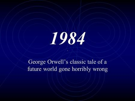how accurate is the future of 1984 by george orwell George orwell published his dystopian novel 1984 in the year 1949 guessing a scary version of what the society might be in the future his predictions have become so accurate to today's world that we can almost say that if he was trying to predict the future, he only missed by some decades.