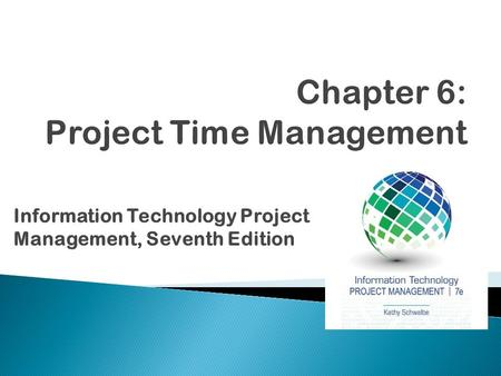 Information Technology Project Management, Seventh Edition.