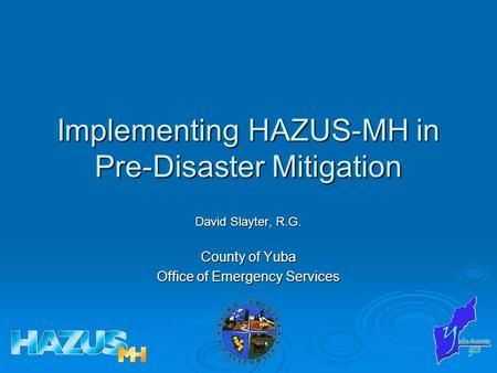 Implementing HAZUS-MH in Pre-Disaster Mitigation