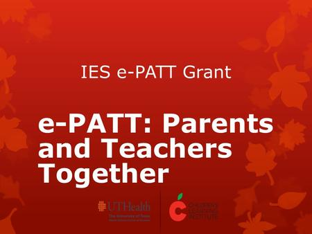 IES e-PATT Grant e-PATT: Parents and Teachers Together.
