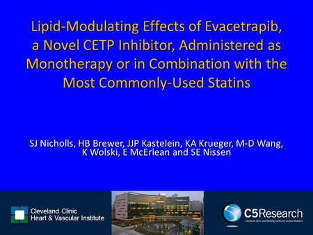 Lipid-Modulating Effects of Evacetrapib, a Novel CETP Inhibitor, Administered as Monotherapy or in Combination with the Most Commonly-Used Statins SJ.