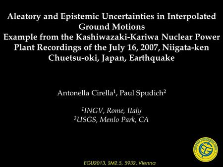 Antonella Cirella 1, Paul Spudich 2 1 INGV, Rome, Italy 2 USGS, Menlo Park, CA Aleatory and Epistemic Uncertainties in Interpolated Ground Motions Example.