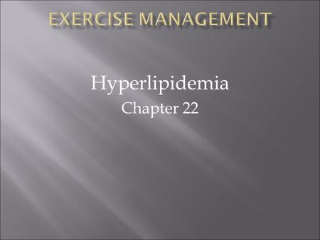 Hyperlipidemia Chapter 22. VIDEO There are four principal lipoprotein classes:lipoprotein 1. Chylomicrons are derived from intestinal absorption of exogenous.