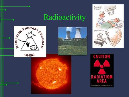 Radioactivity. What is Radiation? Radiation - particles or energy released from a nucleus during radioactive decay. Radioactive decay is the spontaneous.