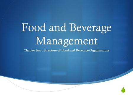  Food and Beverage Management Chapter two : Structure of Food and Beverage Organizations.