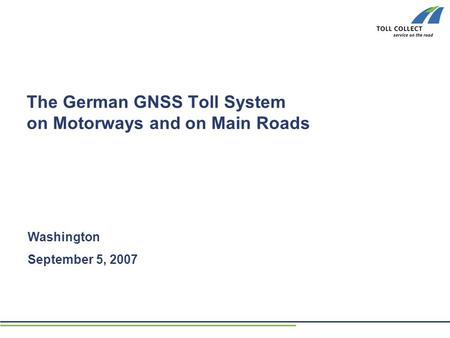 The German GNSS Toll System on Motorways and on Main Roads