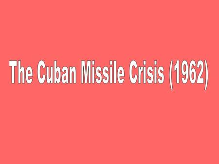 Castro and Khruschev showing closer ties The Crisis Soviets armed Cuba with nuclear missiles.