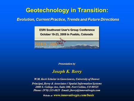 Presentation by Joseph K. Berry W.M. Keck Scholar in Geosciences, University of Denver Principal, Berry & Associates // Spatial Information Systems 2000.