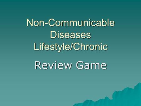 Non-Communicable Diseases Lifestyle/Chronic Review Game.