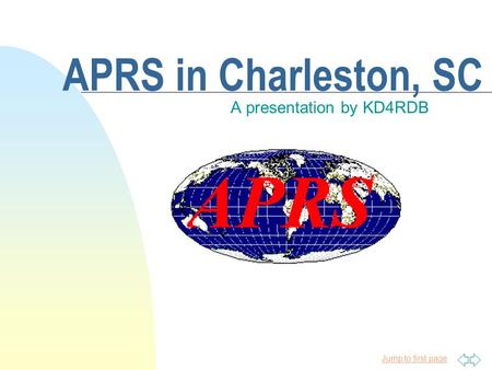Jump to first page APRS in Charleston, SC A presentation by KD4RDB.