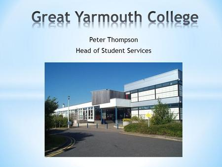 Peter Thompson Head of Student Services. Student Name:.................................................. Tutor name:.......................................................