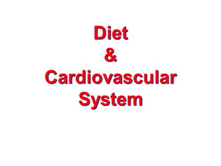 Diet & Cardiovascular System. Objectives Importance of fats Fats and CHD Different types of dietary Fats Mediterranean Diet Dietary factors affecting.